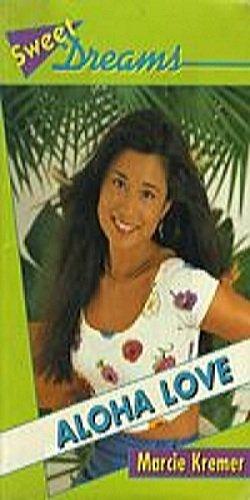 9780553566802: Aloha Love (Sweet Dreams Series #226)