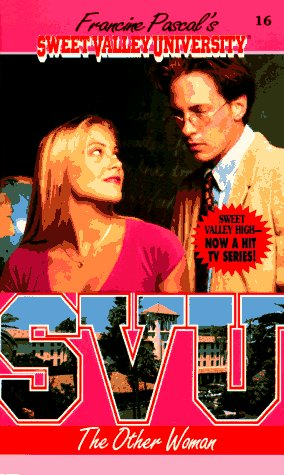 The Other Woman (Sweet Valley University #16): Pascal, Francine (creator);