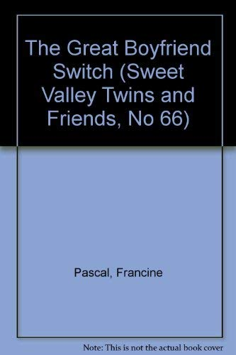 9780553567359: GREAT BOYFRIEND SWITCH (Sweet Valley Twins and Friends, No 66)