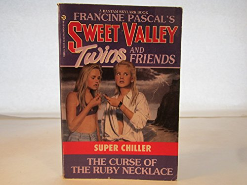 9780553567373: CURSE OF THE RUBY NECKLACE (Sweet Valley Twins and Friends : Super Chiller, No 5)