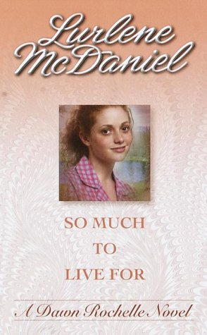 So Much to Live For (Companion To: Six Months to Live) (0553567632) by Lurlene McDaniel