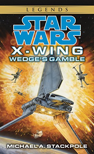 Wedge's Gamble (Star Wars : X-Wing Book 2)
