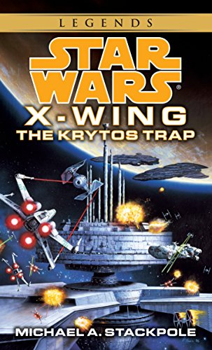The Krytos Trap (Star Wars : X-Wing Book 3)