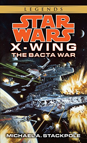 The Bacta War (Star Wars : X-Wing Book 4)