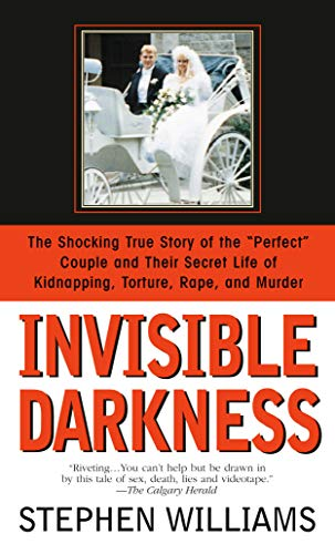 9780553568547: Invisible Darkness: The Strange Case Of Paul Bernardo and Karla Homolka