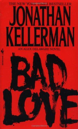 9780553568707: Bad Love (Alex Delaware Novels)