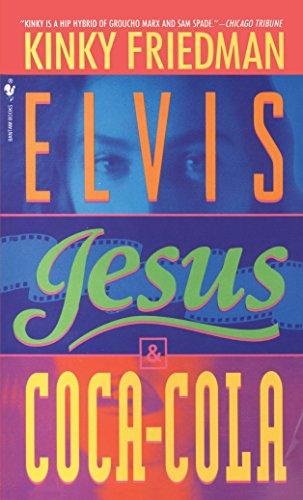 9780553568912: Elvis, Jesus and Coca-Cola: A Novel (Kinky Friedman Novels (Paperback))