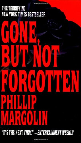 Gone, but Not Forgotten (9780553569032) by Phillip Margolin