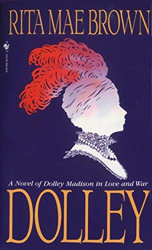 9780553569490: Dolley: A Novel