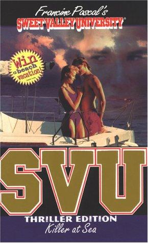 Killer at Sea (Sweet Valley University Thriller): Pascal, Francine (creator);