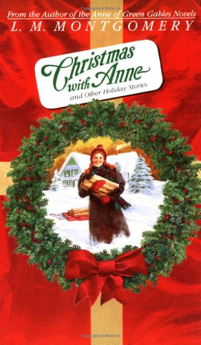 9780553571004: Christmas with Anne and Other Holiday Stories (L.M. Montgomery Books)