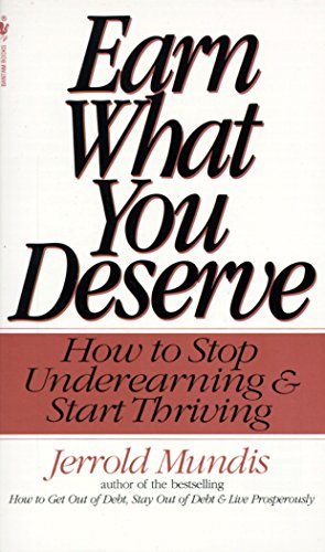 9780553572223: Earn What You Deserve: How to Stop Underearning & Start Thriving