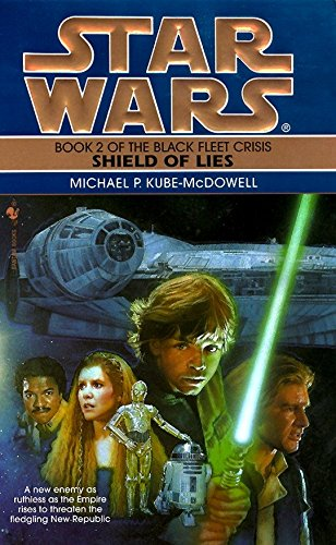 Shield of Lies (Star Wars: The Black Fleet Crisis, Book 2) (0553572776) by Kube-Mcdowell, Michael P.