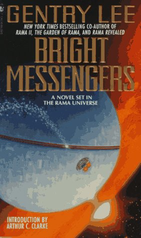 Bright Messengers: A New Novel Set in the Rama Universe: Gentry Lee, Arthur C. Clarke (Introduction...