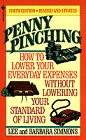 Penny Pinching: How to Lower Your Everyday Expenses Without Lowering Your Standard of Living: ...