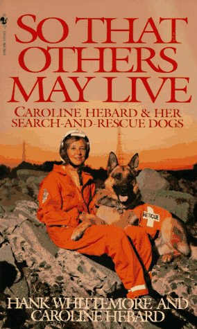 9780553574838: So That Others May Live: Caroline Hebard & Her Search-And-Rescue Dogs