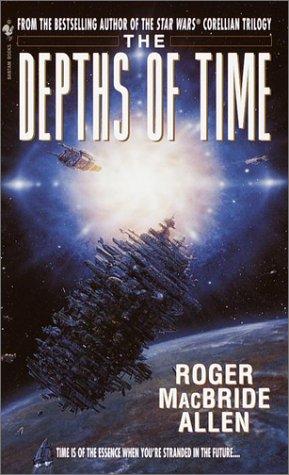 The Depths of Time (Bantam Spectra Book): Allen, Roger Macbride