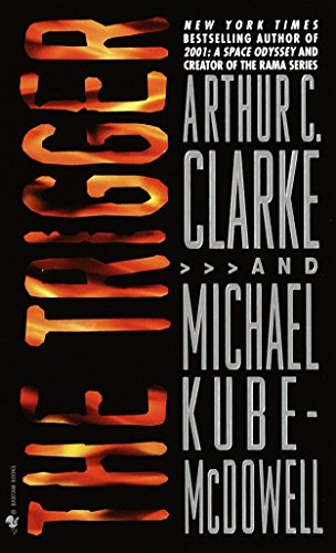 The Trigger: Arthur C. Clarke;