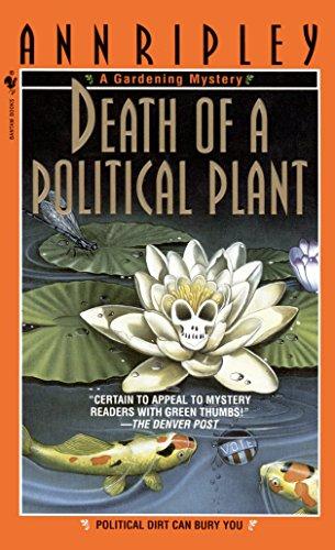 9780553577358: Death of a Political Plant: A Gardening Mystery