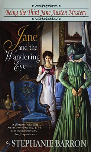 Jane and the Wandering Eye: Being the Third Jane Austen Mystery: Barron, Stephanie