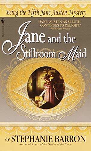 9780553578379: Jane and the Stillroom Maid: Being the Fifth Jane Austen Mystery (Being A Jane Austen Mystery)