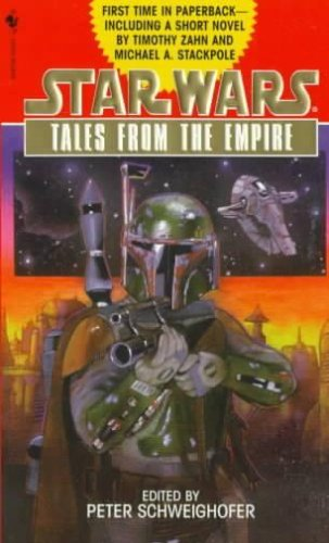 TALES FROM THE EMPIRE (Star Wars Series) (0553578723) by Peter Schweighofer