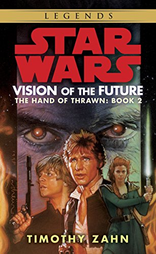 9780553578799: Vision of the Future (Star Wars: The Hand of Thrawn, Book 2)