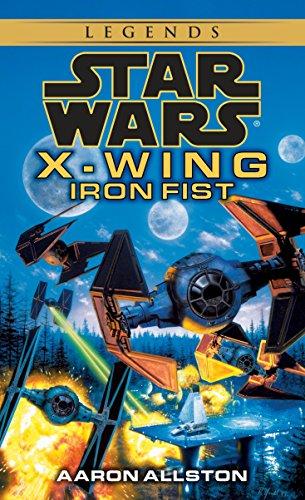 Iron Fist: Star Wars Legends (X-Wing) (Star: Allston, Aaron: