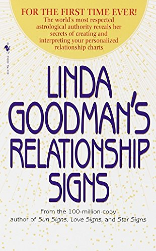 9780553580150: Linda Goodman's Relationship Signs: The World's Most Respected Astrological Authority Reveals Her Secrets of Creating and Interpreting Your Personalized Relationship Charts