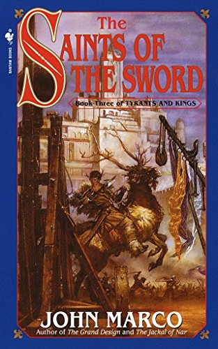 9780553580327: The Saints of the Sword : Book Three of Tyrants and Kings