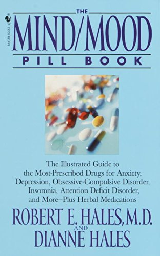 9780553580358: The Mind/Mood Pill Book: The Illustrated Guide to the Most-Prescribed Drugs for Anxiety, Depression, Obsessive-Compulsive Disorder, Insomnia, Attention Deficit Disorder, and More