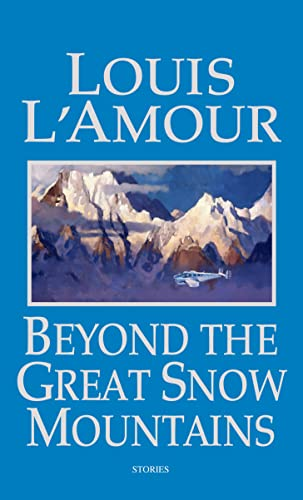 Beyond the Great Snow Mountains: Stories: Louis L'Amour
