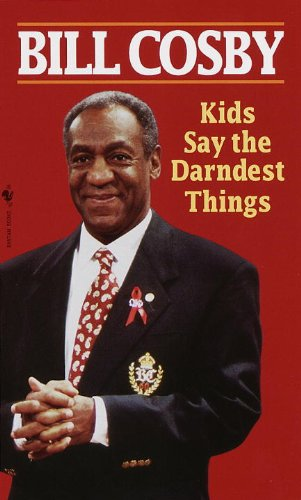 Kids Say the Darndest Things (9780553581263) by Bill Cosby