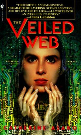 The Veiled Web: Asaro, Catherine