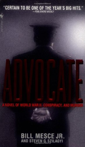 9780553581973: The Advocate: A Novel of World War II, Conspiracy, and Murder