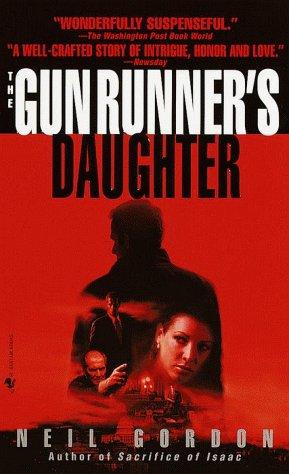 The Gun Runner's Daughter (9780553582116) by Neil Gordon