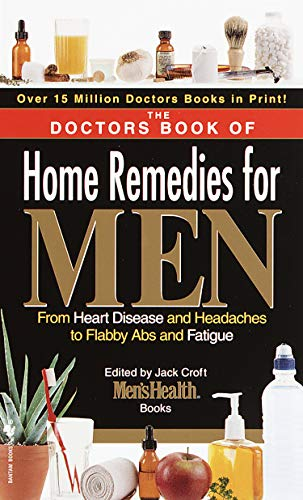 9780553582345: The Doctors Book of Home Remedies for Men: From Heart Disease and Headaches to Flabby ABS and Fatigue
