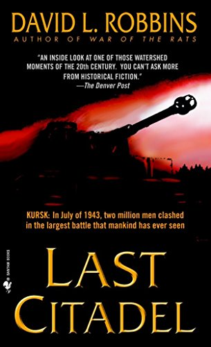 9780553583120: Last Citadel: A Novel of the Battle of Kursk
