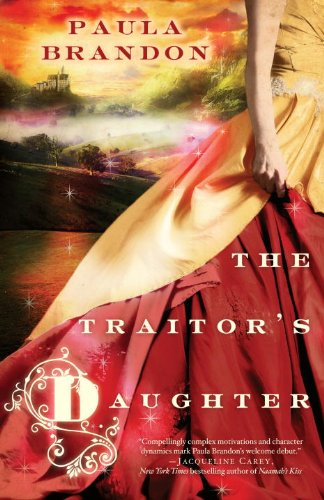 The Traitor's Daughter (The Veiled Isles Trilogy): Paula Brandon