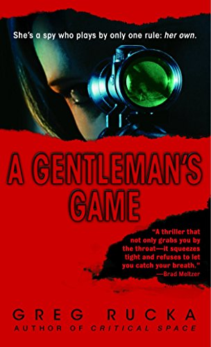 A Gentleman's Game: A Queen & Country Novel (0553584928) by Greg Rucka