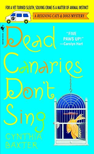 9780553586411: Dead Canaries Don't Sing (Reigning Cats & Dogs Mysteries, No. 1)
