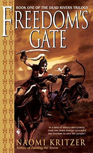 Freedom's Gate (Dead Rivers Trilogy) (0553586734) by Kritzer, Naomi