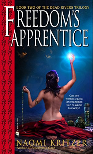 9780553586749: Freedom's Apprentice: Book Two of the Dead Rivers Trilogy