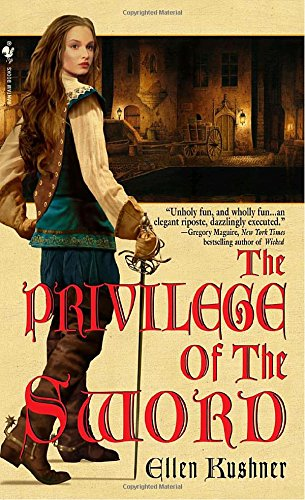 The Privilege of the Sword (0553586963) by Kushner, Ellen