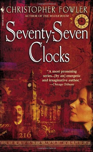 9780553587159: Seventy-seven Clocks (Bryant & May Mysteries)