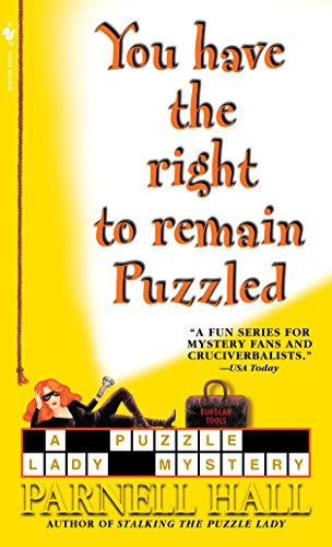 9780553587647: You Have the Right to Remain Puzzled (The Puzzle Lady Mysteries)