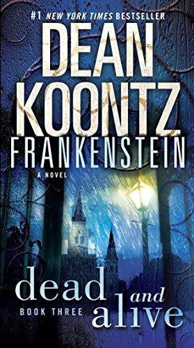 9780553587906: Dead and Alive: A Novel (Dean Koontz's Frankenstein, Book 3)