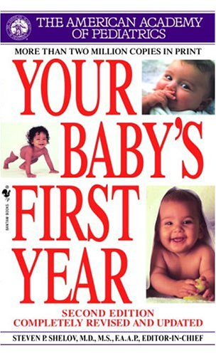 Your Baby's First Year (Second Edition) (0553587943) by American Academy Of Pediatrics