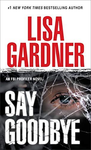 9780553588095: Say Goodbye: An FBI Profiler Novel