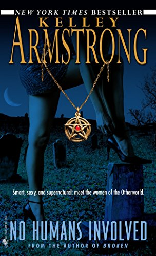 No Humans Involved (Women of the Otherworld): Armstrong, Kelley